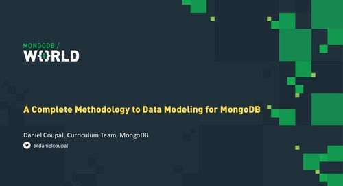 MongoDB World 2019: A Complete Methodology to Data Modeling for MongoDB