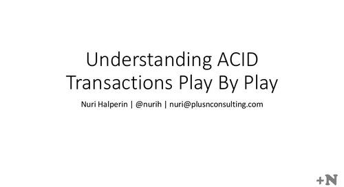 MongoDB World 2019: Understanding ACID Transactions Play By Play