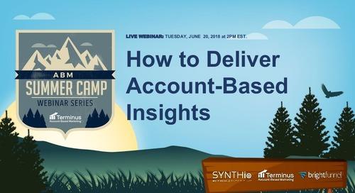 How to Deliver Account-Based Insights: ABM Summer Camp Webinar Slides