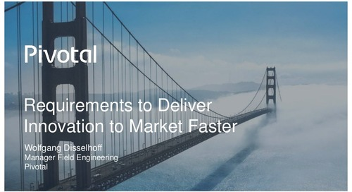 Pivotal Digital Transformation Forum: Requirements to Deliver Business Innovation to Market Faster