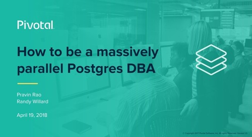 What It Means to be a Massively Parallel PostgreSQL DBA - Greenplum Summit 2018