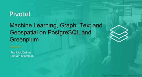 Machine Learning, Graph, Text and Geospatial on Postgres and Greenplum - Greenplum Summit 2018
