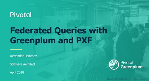 Federated Queries Across Both Different Storage Mediums and Different Data Engines - Greenplum Summit 2018