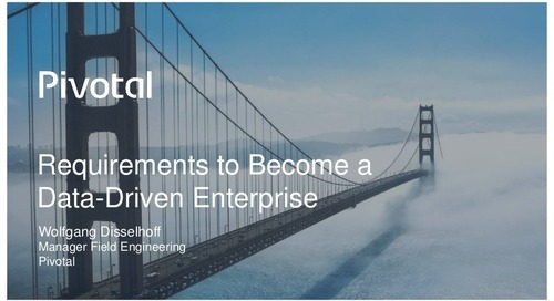Pivotal Digital Transformation Forum: Requirements to Become a Data-Driven Enterprise