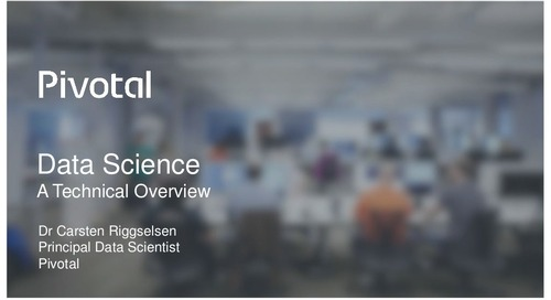 Pivotal Digital Transformation Forum: Data Science Technical Overview