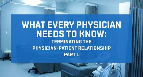 Terminating the physician-patient relationship, Part 1
