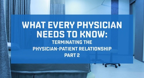 Terminating the physician-patient relationship, Part 2