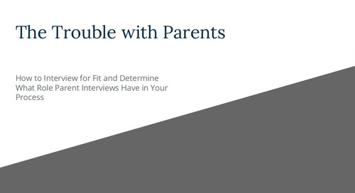 The Trouble with Parents: How to Interview for Fit
