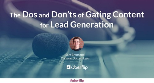 The Dos and Don'ts of Gating Content for Lead Generation