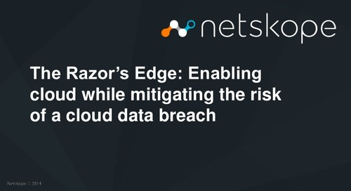 The Razor's Edge: Enabling Cloud While Mitigating the Risk of a Cloud Data Breach