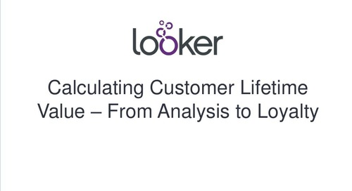 Calculating Customer Lifetime Value: From Analysis to Loyalty