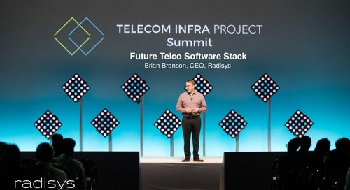 Telecom Infra Project - Future Telco Software Stack - Keynote: Brian Bronson, CEO Radisys