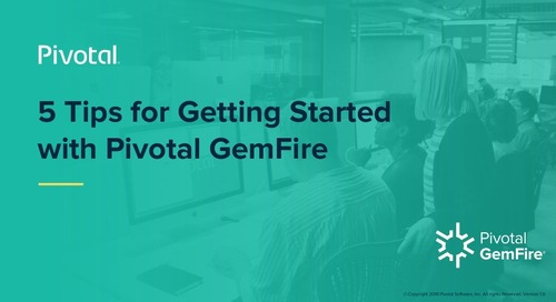 5 Tips for Getting Started with Pivotal GemFire