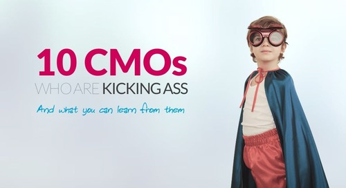 10 CMOs Who Are Kicking Ass (And What You Can Learn From Them)
