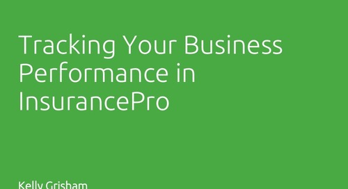 Tracking Your Business Performance in InsurancePro - Kelly Grisham, ITC
