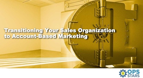 Transitioning Your Sales Organization to Account-Based Marketing