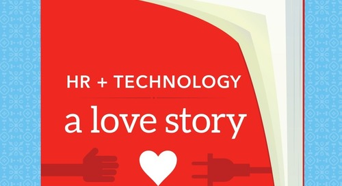 HR + Technology: A Love Story