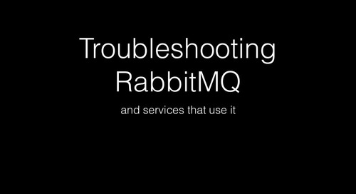 Troubleshooting RabbitMQ and Microservices That Use It