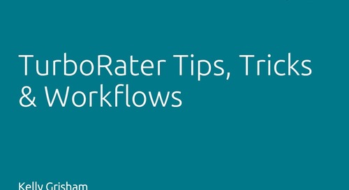 TurboRater Tips, Tricks & Workflows - Kelly Grisham, ITC