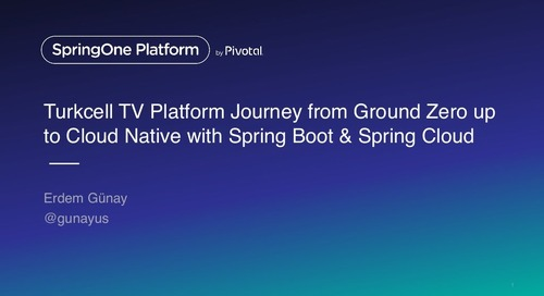 Turkcell TV Platform journey from ground zero up to Cloud Native with Spring Boot & Spring Cloud