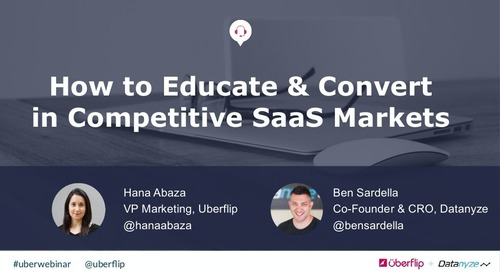 How to Educate and Convert in Competitive SaaS Markets