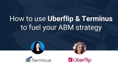 How to use Uberflip & Terminus to fuel your ABM strategy