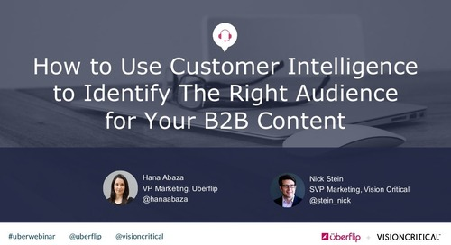 How to Use Customer Intelligence to Identify The Right Audience for Your B2B Content