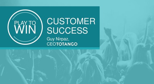 CUSTOMER SUCCESS: PLAY TO WIN