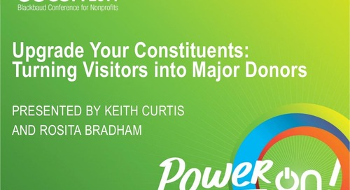 Upgrade Your Constituents: Turning Visitors into Major Donors