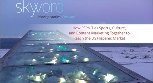 How ESPN Ties Sports, Culture, and Content Marketing Together to Reach the US Hispanic Market