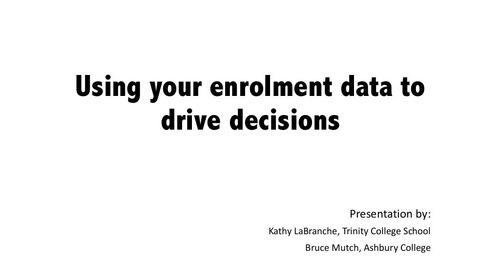 Using Numbers to Drive Your Enrolment Decisions and Programs
