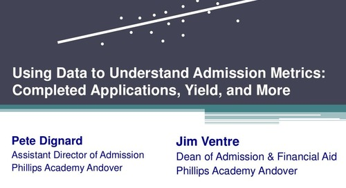Using Data to Understand Admission Metrics: Completed Applications, Yield, and More