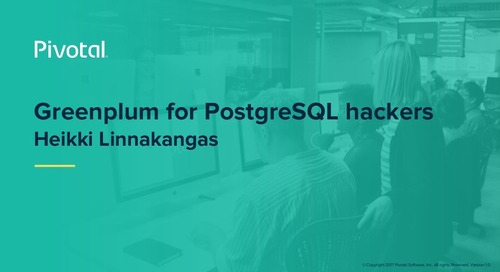 Greenplum Overview for Postgres Hackers - Greenplum Summit 2018