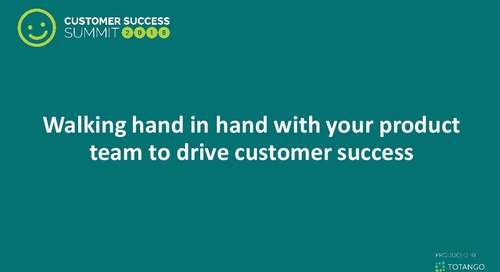 Walking Hand in Hand With Your Product Team to Drive Customer Success