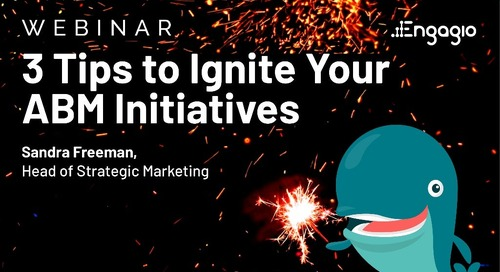 [Webinar] 3 Tips to Ignite Your ABM Initiatives | Slides