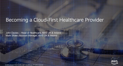 AWS Webinar - Becoming a Cloud-First Healthcare Provider