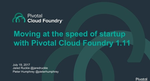 Moving at the speed of startup with Pivotal Cloud Foundry 1.11