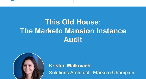 This Old House:  The Marketo Mansion Instance Audit
