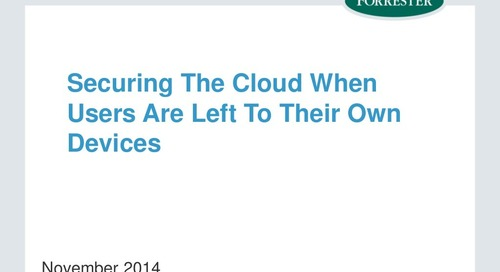Forrester Research: Securing the Cloud When Users are Left to Their Own Devices