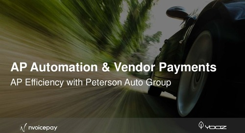 AP Automation and Vendor Payments with Peterson Auto Group, Nvoicepay, and Yooz