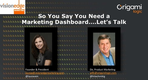 So You Say You Want a Marketing Dashboard...Let's Talk