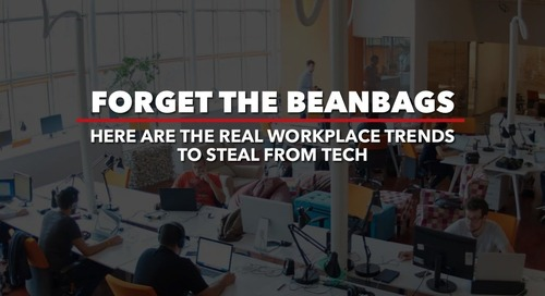 The real workplace trends to steal from tech