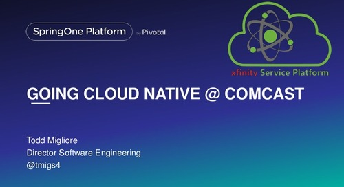 Going Cloud Native at Comcast: How We Migrated a Massive Legacy SOA Platform to Cloud Native Microservices