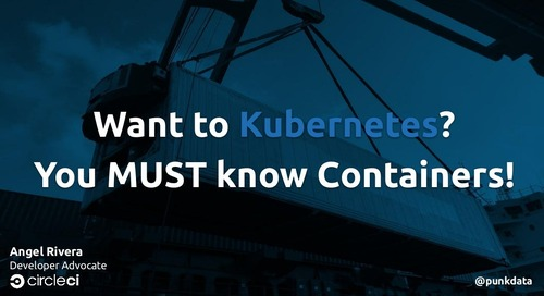 You Want to Kubernetes? You MUST Know Containers!