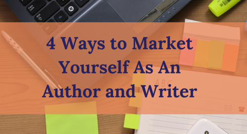 4 Ways to Market Yourself as an Author and Writer