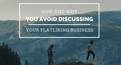 How and Why We Avoid Discussing Our Flatlining Business