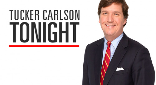Fox News Channel: Tucker Carlson Tonight [Weeknights]