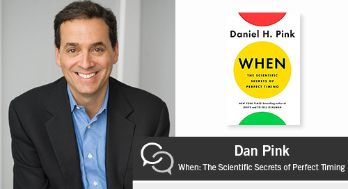 Dan Pink on When: The Scientific Secrets of Perfect Timing