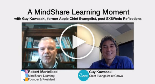 Exclusive MindShare Learning Moment with Guy Kawasaki, Post SXSWedu Reflections