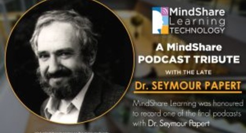 A MindShare Podcast Tribute to the late Dr. Seymour Papert